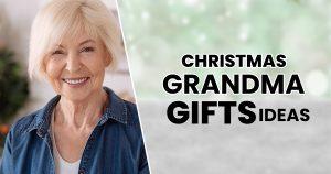Christmas Gifts For Grandma