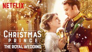 A Christmas Prince; The Royal Wedding