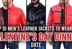 Top 10 Men's Leather Jackets to Wear on Valentine's Day Dinner Date