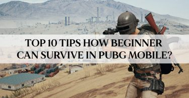 Top 10 tips How beginner can survive in PUBG Mobile