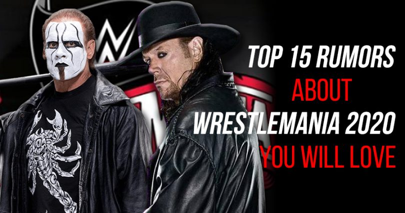 Top 15 Rumors About WrestleMania 2020 You Will Love