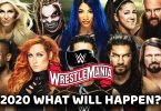 WrestleMania 2020 What Will Happen