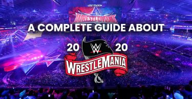 A Complete Guide About WrestleMania 2020