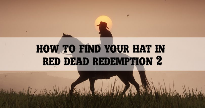 How to Find Your Hat in Red Dead Redemption 2
