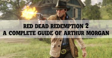 Red Dead Redemption 2 A Complete Guide of Arthur Morgan