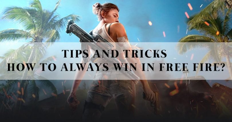Tips and Tricks How to always win in Free Fire