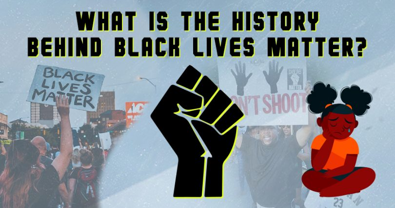 What is the history behind black lives matter