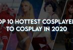 Top 10 Hottest Cosplayers to Cosplay in 2020