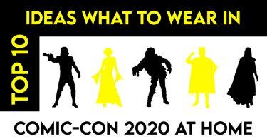 Top 10 Ideas What to Wear in SAN DIEGO COMIC-CON 2020 AT HOME