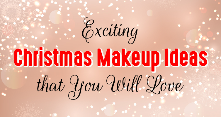 Exciting Christmas Makeup Ideas that You Will Love