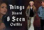 Things Heard & Seen Outfits