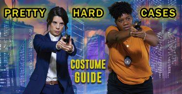 Pretty Hard Cases Costume Guide