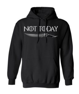 Game of thrones Not Today knife Hoodie