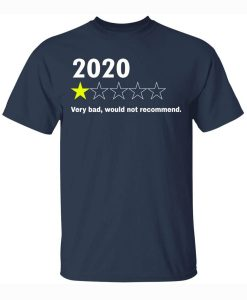 2020 Very Bad Would Not Recommend Shirt male