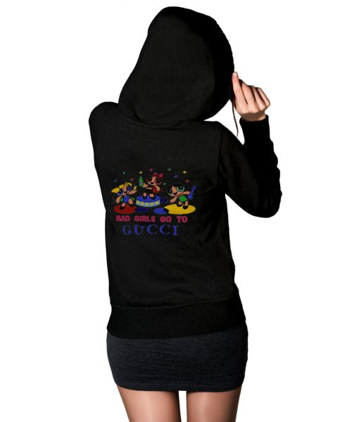 Bad girls go to gucci black hoodie