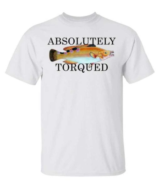 Absolutely Torqued Fish T-Shirt