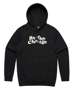 Be The Change Print Hoodie