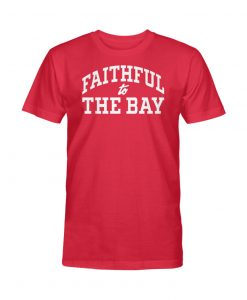 Faithful To The Bay T-Shirt