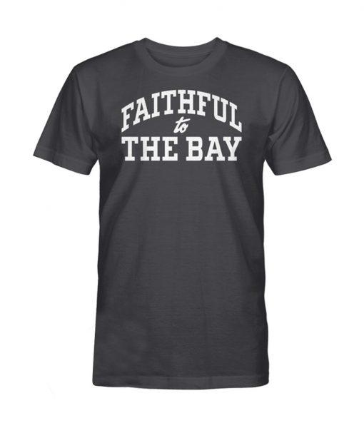 Faithful To The Bay Shirt