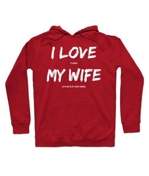 I Love It When My Wife Lets Me Play Video Games Blue Hoodie