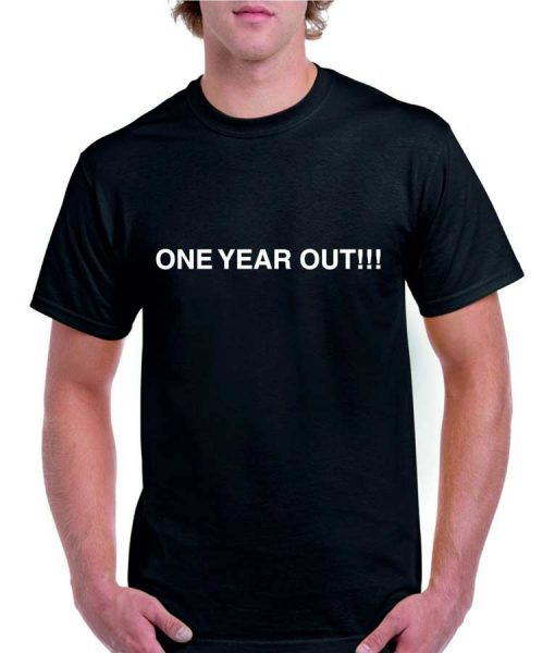 One Year Out T-Shirt