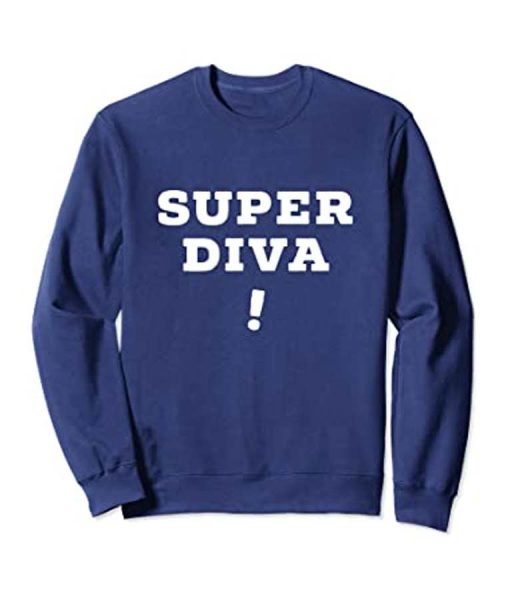 Super Diva Sweatshirt