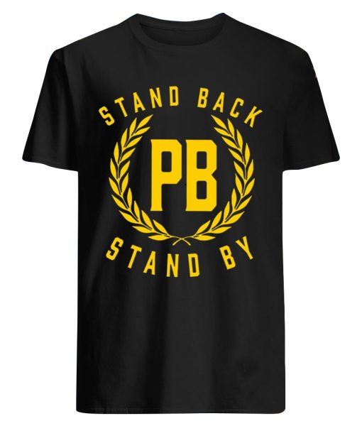 Stand Back Stand By Shirt