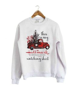 This Is My Hallmark Movie Watching Sweatshirt