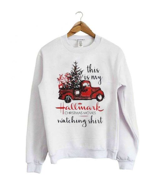 This Is My Hallmark Movie Watching Sweatshirt