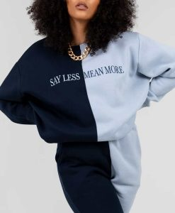 Say Less Mean More Two-Tone Sweatshirt