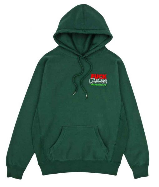 Fuck Thats Delicious Hoodie