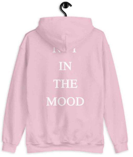 Unisex Not In The Mood Hoodie